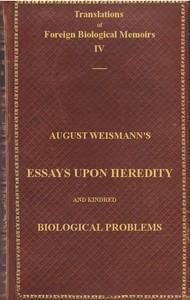 Essays Upon Heredity and Kindred Biological ProblemsAuthorised Translation