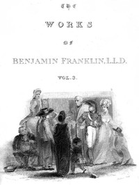Cover of The Complete Works in Philosophy, Politics and Morals of the late Dr. Benjamin Franklin, Vol. 3 [of 3]