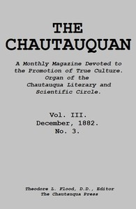 Cover of The Chautauquan, Vol. 03, December 1882 A Monthly Magazine Devoted to the Promotion of True Culture. Organ of the Chautauqua Literary and Scientific Circle