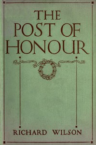 Cover of The Post of Honour Stories of Daring Deeds Done by Men of the British Empire in the Great War