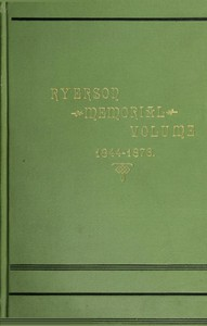 Cover of Ryerson Memorial Volume Prepared on the occasion of the unveiling of the Ryerson statute in the grounds of the Education department on the Queen's birthday, 1889