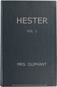 Hester: A Story of Contemporary Life, Volume 1 (of 3)