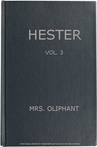 Cover of Hester: A Story of Contemporary Life, Volume 3 (of 3)