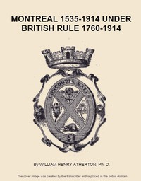Cover of Montreal, 1535-1914. Vol. 2. Under British Rule, 1760-1914