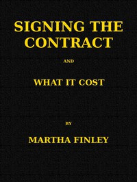 Cover of Signing the Contract, and What It Cost