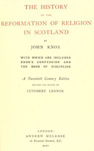 Cover of The History of the Reformation of Religion in Scotland With Which Are Included Knox's Confession and The Book of Discipline