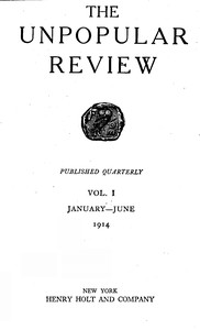 The Unpopular Review Vol. IJanuary-June 1914