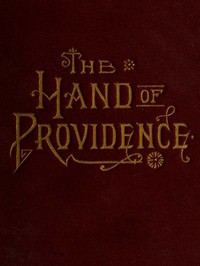 Cover of The Hand of ProvidenceAs Shown in the History of Nations and Individuals, Fromthe Great Apostasy to the Restoration of the Gospel