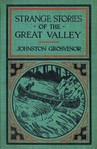 Cover of Strange Stories of the Great Valley: The Adventures of a Boy Pioneer