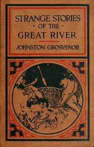 Cover of Strange Stories of the Great River: The Adventures of a Boy Explorer