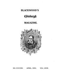 Blackwood's Edinburgh Magazine, Volume 67, Number 414, April, 1850