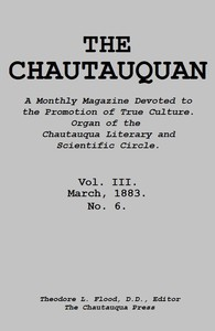 Cover of The Chautauquan, Vol. 03, March 1883 A Monthly Magazine Devoted to the Promotion of True Culture. Organ of the Chautauqua Literary and Scientific Circle.