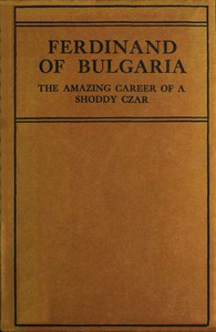 Cover of Ferdinand of Bulgaria: The Amazing Career of a Shoddy Czar