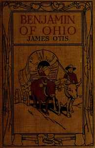 Cover of Benjamin of Ohio: A Story of the Settlement of Marietta