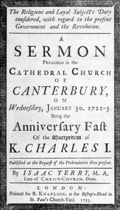 Cover of The religious and loyal subject's duty considered: with regard to the present Government and the Revolution A sermon preached in the Cathedral Church of Canterbury, on Wednesday, January 30, 1722-3