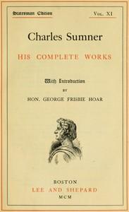 Charles Sumner: his complete works, volume 11 (of 20)