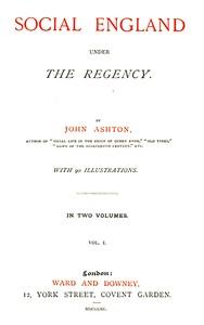 Social England under the Regency, Vol. 1 (of 2)