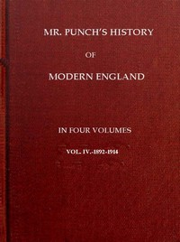 Mr. Punch's History of Modern England, Vol. 4 (of 4).—1892-1914