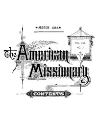 The American Missionary — Volume 41, No. 03, March, 1887