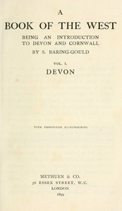 A Book of the West. Volume 1: Devon Being an introduction to Devon and Cornwall