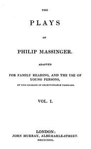 The Plays of Philip Massinger, Vol. I