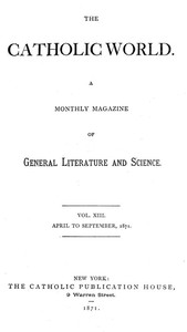 Cover of The Catholic World, Vol. 13, April to September, 1871
