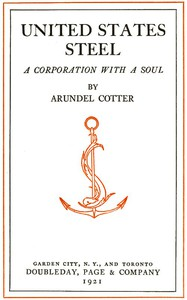Cover of United States Steel: A Corporation with a Soul