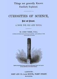 Cover of Curiosities of Science, Past and PresentA Book for Old and Young