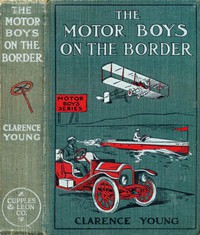 Cover of The Motor Boys on the Border; Or, Sixty Nuggets of Gold