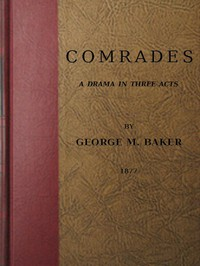 Cover of Comrades: A Drama in Three Acts
