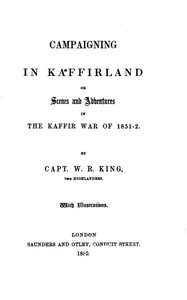 Cover of Campaigning in Kaffirland; Or, Scenes and Adventures in the Kaffir War of 1851-52