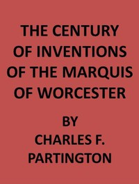 Cover of The Century of Inventions of the Marquis of Worcester from the Original MS., with Historical and Explanatory Notes and a Biographical Memoir