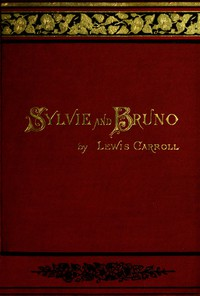 Sylvie and Bruno (Illustrated)