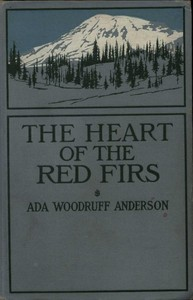 Cover of The Heart of the Red Firs: A Story of the Pacific Northwest