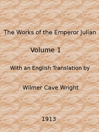 Cover of The Works of the Emperor Julian, Vol. 1