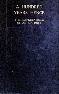 Cover of A Hundred Years Hence: The Expectations of an Optimist