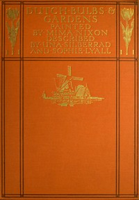 Cover of Dutch Bulbs and Gardens