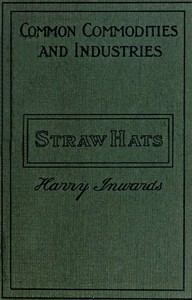 Straw Hats: Their history and manufacture