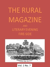 Cover of The Rural Magazine, and Literary Evening Fire-Side, Vol. 1 No. 07 (1820)