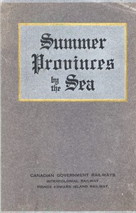 Cover of Summer Provinces by the Sea A description of the Vacation Resources of Eastern Quebec and the Maritime Provinces of Canada, in the territory served by the Canadian Government Railways