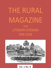 Cover of The Rural Magazine, and Literary Evening Fire-Side, Vol. 1 No. 08 (1820)
