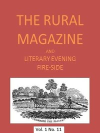 The Rural Magazine, and Literary Evening Fire-Side, Vol. 1 No. 11 (1820)