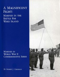 Cover of A Magnificent Fight: Marines in the Battle for Wake Island
