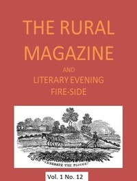 Cover of The Rural Magazine, and Literary Evening Fire-Side, Vol. 1 No. 12 (1820)