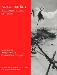Across the Reef: The Marine Assault of Tarawa