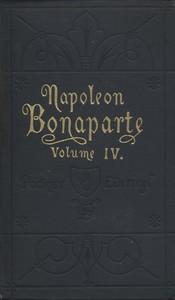 Life of Napoleon Bonaparte, Volume IV.