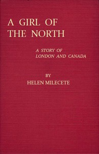 Cover of A Girl of the North: A Story of London and Canada