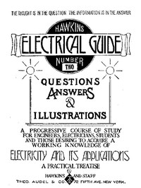 Hawkins Electrical Guide v. 02 (of 10) Questions, Answers, & Illustrations, A progressive course of study for engineers, electricians, students and those desiring to acquire a working knowledge of electricity and its applications