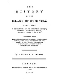 Cover of The History of the Island of Dominica Containing a Description of Its Situation, Extent, Climate, Mountains, Rivers, Natural Productions, &c. &c.