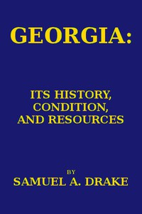 Cover of Georgia: Its History, Condition and Resources